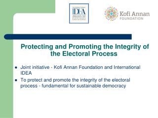 Protecting and Promoting the Integrity of the Electoral Process