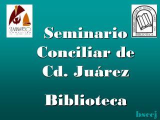 Seminario Conciliar de Cd. Juárez Biblioteca