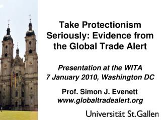 Take Protectionism Seriously: Evidence from the Global Trade Alert
