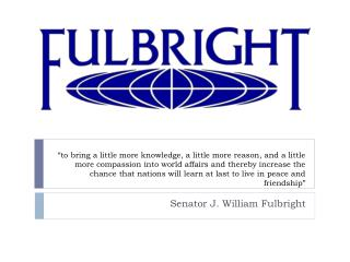Senator J. William Fulbright
