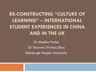 "Re-constructing ""culture of learning"" – international student experiences in China and in the UK"
