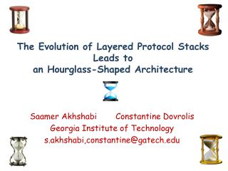 The Evolution of Layered Protocol Stacks  Leads to  an Hourglass-Shaped  Architecture