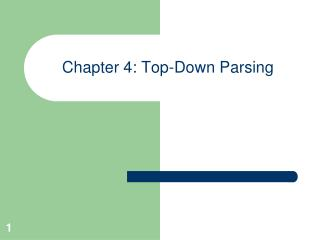 Chapter 4: Top-Down Parsing