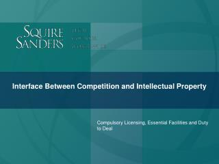 Interface Between Competition and Intellectual Property