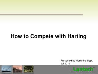 How to Compete with Harting