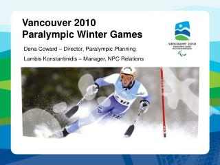 Vancouver 2010 Winter Paralympic Games presentation EPC GA 15 ...