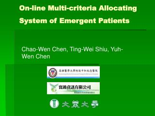 On-line Multi-criteria Allocating System of Emergent Patients