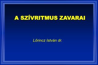Lorincz Istv n dr.
