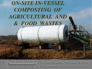 ON-SITE IN-VESSEL  COMPOSTING  OF AGRICULTURAL  AND &  FOOD  WASTES