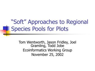 """""""Soft"""" Approaches to Regional Species Pools for Plots"""