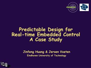 Predictable Design for  Real-time Embedded Control  A Case Study