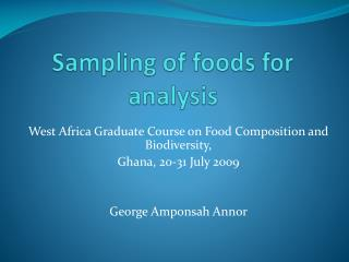 Sampling of foods for analysis