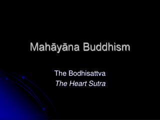 Mah ā y ā na Buddhism