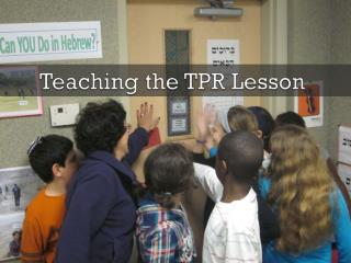 Teaching the TPR Lesson