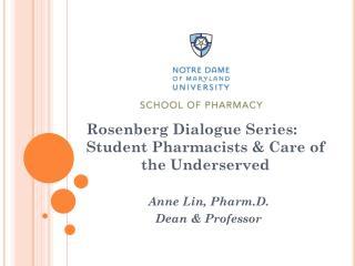 Anne Lin,  Pharm.D . Dean & Professor