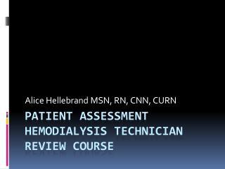 Patient Assessment Hemodialysis Technician Review Course