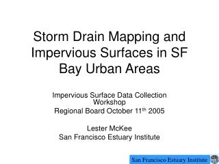 Storm Drain Mapping and Impervious Surfaces in SF Bay Urban Areas