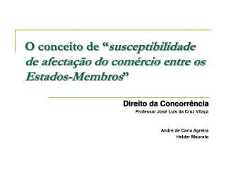 O conceito de � susceptibilidade de afecta��o do com�rcio entre os  Estados-Membros �