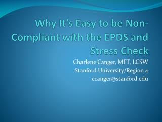Why It�s Easy to be Non-Compliant with the EPDS and Stress Check