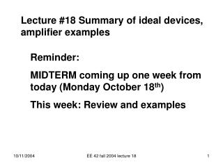 Lecture #18 Summary of ideal devices, amplifier examples
