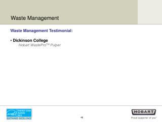 Waste Management Testimonial:  Dickinson College Hobart WastePro TM Pulper