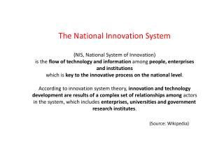 The National Innovation System  (NIS , National System of Innovation)
