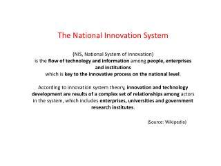 The National Innovation System  (NIS , National System of Innovation)