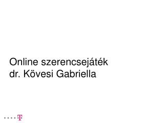 Online szerencsej t k dr. K vesi Gabriella