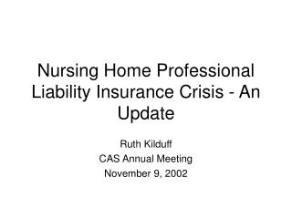 Nursing Home Professional Liability Insurance Crisis - An Update