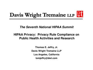 Thomas E. Jeffry, Jr. Davis Wright Tremaine LLP Los Angeles, California tomjeffry@dwt.com