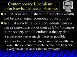 Contemporary Liberalism: John Rawls: Justice as Fairness