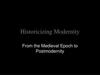 Historicizing Modernity