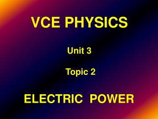 VCE PHYSICS Unit 3   Topic 2