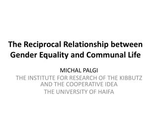 The Reciprocal Relationship between Gender Equality and Communal Life