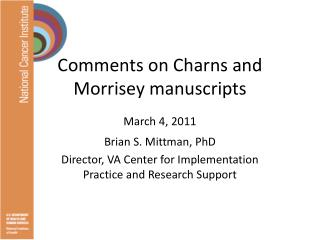 Comments on Charns and  Morrisey  manuscripts