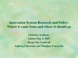 Innovation System Research and Policy:  Where it came from and where it should go
