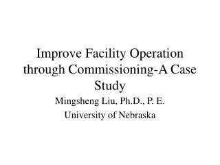 Improve Facility Operation through Commissioning-A Case Study