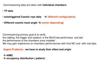 Commissioning data are taken with  individual chambers TP data