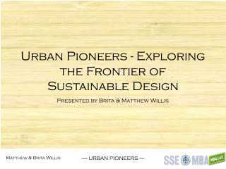 Urban Pioneers - Exploring the Frontier of Sustainable Design