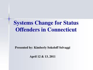 Systems Change for Status Offenders in Connecticut