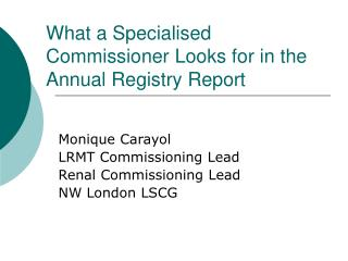 What a Specialised Commissioner Looks for in the Annual Registry Report