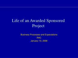 Life of an Awarded Sponsored Project