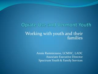Opiate Use and Vermont Youth