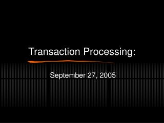 Transaction Processing: