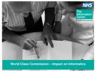 World Class Commission – Impact on Informatics