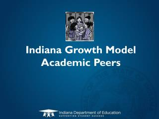 Indiana Growth Model Academic Peers