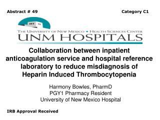 Harmony Bowles, PharmD PGY1 Pharmacy Resident University of New Mexico Hospital