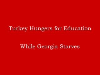 Turkey Hungers for Education