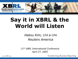 Say it in XBRL & the World will Listen