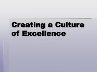 Creating a Culture of Excellence